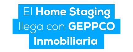 El Home Staging llega con GEPPCO inmobiliaria